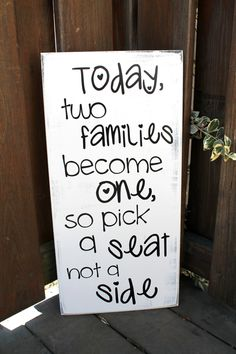 """11"""" x 23"""" Wooden Wedding Sign - Today two families become one, so pick a seat not a side by JolieMaeCollections on Etsy"""
