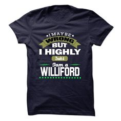 [Best Tshirt name tags] I May Be Wrong But I Highly Doubt It I Am A WILLIFORD  T Shirt Hoodie Hoodies Year Birthday  Tshirt-Online  I May Be Wrong But I Highly Doubt It I Am A WILLIFORD  T Shirt Hoodie Hoodies Year Birthday  Tshirt Guys Lady Hodie  SHARE and Get Discount Today Order now before we SELL OUT  Camping be wrong but i highly doubt it am williford i am williford t shirt hoodie hoodies year birthday tshirt