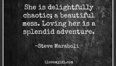 She is delightfully chaotic.