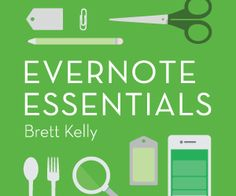 The best just got better: Evernote Essentials 4.0 is available now