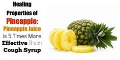 The juice from fresh pineapples can suppress coughs five times more effectively than cough syrup. According to a recent research,  raw extracts from pineapple could decrease mucus five times faster than over-the-counter cough syrups. Patients recovered 4.8 times faster and exhibited a decrease in all symptoms related to coughing, especially hacking.  How to Use Pineapple …