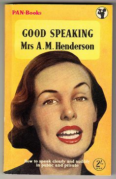 Good Speaking by Mrs A.M.Henderson. Vintage Pan paperback - number 360. First printing 1956.