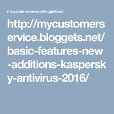 http://mycustomerservice.bloggets.net/basic-features-new-additions-kaspersky-antivirus-2016/