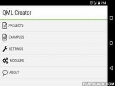 QML Creator  Android App - playslack.com , This application allows you to develop QML projects on any device with Android OSFeatures:- All projects that consist of multiple QML and JavaScript files (not individual components)- Qt Quick 2.4 (Qt 5.4.2)- QML and JS syntax highlighting- Demo projectsThe source code available at https://github.com/wearyinside/qmlcreator