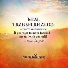 """Get real with yourself!"" by Bryant McGill Positive Thoughts, Positive Quotes, Motivational Quotes, Inspirational Quotes, Positive Mind, Transformation Quotes, Transformation Tuesday, Spiritual Transformation, Bryant Mcgill"