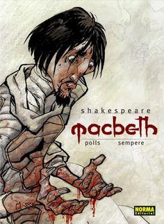 Título Shakespeare Macbeth guión, Polls ; dibujo, Sempere ; color, Anna Ruiz Publicación Barcelona Norma 2013  Autor :Polls, Josep Maria 1950- SIGNATURA: COMIC-E-7 http://kmelot.biblioteca.udc.es/record=b1522323~S10*gag
