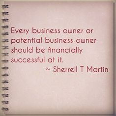 Every business owner should be financially successful at it.