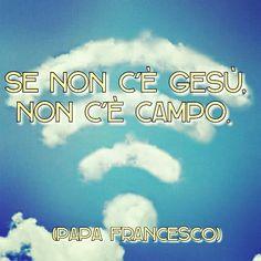 #life #Jesus #popefrancis #quotes #vita #Gesù #papafrancesco #citazioni