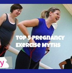 Top 5 Pregnancy Exercise Myths | momstown National