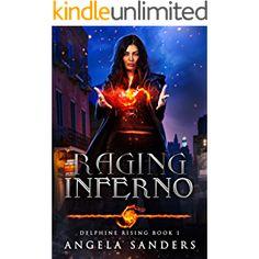 Raging Inferno (Delphine Rising Book 1)