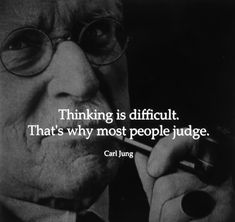 Carl Jung quotes judging thinking judgment psychology archetype