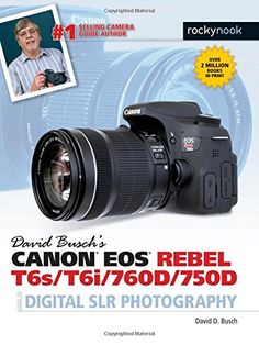 1681980568 - David Busch's Canon EOS Rebel T6s/T6i/760D/750D Guide to Digital SLR Photography - #books #reading - #1681980568, #DavidDBusch, #ETextbook, #Textbooks - http://lowpricebooks.co/2016/08/1681980568-david-buschs-canon-eos-rebel-t6st6i760d750d-guide-to-digital-slr-photography/