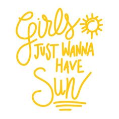 """Silhouette Design Store: Use this hand lettered """"girl's just wanna have sun"""" phrase cutting file design for all your tropical, beach and Summer decor, heat transfer vinyl, apparel and custom tumbler projects. For personal or commercial use. Sunshine Quotes, Sun Quotes, Beach Quotes, Happy Summer Quotes, Happy Quotes, Summer Sayings, Happiness Quotes, Sun Silhouette, Silhouette Design"""