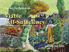 Viable Self-Sufficiency by Tim and Dot Tyne will be the ultimate book for living off the land.