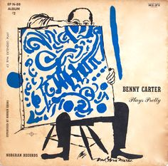 Benny Carter-Plays Pretty. Label: Norgran EP N- 88 Album #2 (1955) Design: David Stone Martin.
