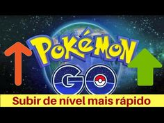 Pokemon GO   subir de nivel mais rapido