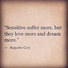 charming life pattern: augusto cury - quote - sensitive suffer more . The Words, Cool Words, Great Quotes, Quotes To Live By, Inspirational Quotes, Motivational, Words Quotes, Me Quotes, Sayings