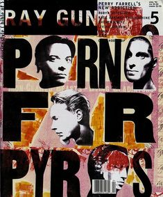 "- Ray Gun Magazine cover ""Porno for Pyros"" by David Carson / Issue 5 / April 1993 David Carson Design, David Carson Work, Magazine Design, Perry Farrell, Pop Art, 5 April, Design Brochure, Vintage Poster, Exhibition Poster"