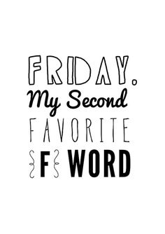 Friday my second favorite f word quote poster print, typography, home decor, motto, digital, A3, A4, inspirational, words, graphic design