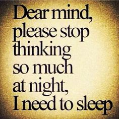 Night,morning basically everytime I think much and everytime I need to sleep 😅 Words Quotes, Wise Words, Me Quotes, Funny Quotes, Sayings, Qoutes, No Sleep Quotes, Sleeping Quotes, Daily Quotes