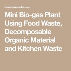 Mini Bio-gas Plant Using Food Waste, Decomposable Organic Material and Kitchen Waste Sewage System, Kitchen Waste, Food Waste, Organic, Mini, Plants, Sewer System, Plant, Planets