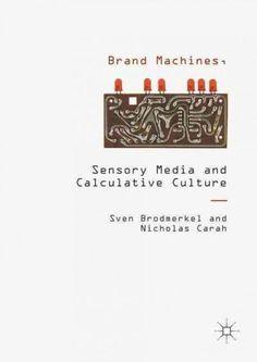 Brand Machines, Sensory Media and Calculative Culture