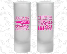 40th Birthday Frosted Shooter Glasses, Cheers to 40 Years, Cheers and Beers, Birthday Frosted Shooters (20002)