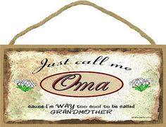 Just Call Me Oma I'm Too Cool To Be Called Grandmother Daisies SIGN Plaque 5X10""