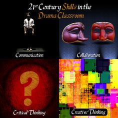 Students need to know how to think on their feet in the 21st century; collaboration, communication, creativity, and critical thinking. It's happening in drama classrooms now.