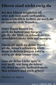 funpot: parents are not there forever .jpg from Edith- funpot: eltern sind nicht ewig da .jpg von Edith funpot: parents are not there forever .jpg from Edith - Words Quotes, Life Quotes, Sayings, The Words, Cool Words, German Quotes, Well Said Quotes, Magic Words, Good To Know