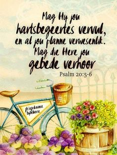 "Teks - Ps 20:5-6  ""Mag Hy jou hartsbegeertes vervul..."" #Afrikaans #BesteWense #Fromthe♡ Uplifting Christian Quotes, Psalm 20, I Love You God, Mom Prayers, Happy Birthday Wishes Cards, Afrikaanse Quotes, Inspirational Prayers, Scripture Verses, Scriptures"