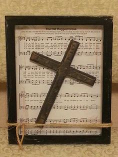 The Old Rugged Cross background is placed in a shadow box frame and wooden cross over that. Wooden Crosses, Wall Crosses, Crosses Decor, Cross Background, Craft Font, Sheet Music Crafts, Wal Art, Old Rugged Cross, Christian Crafts