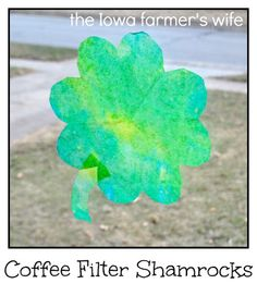 The Iowa Farmer's Wife: Coffee Filter Shamrocks
