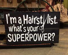 I'm A Hairstylist. What's Your Superpower? Sign – Signs of Vinyl