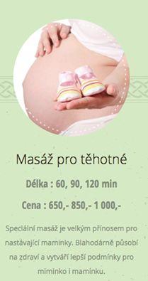 Masáž pro těhotné je velice citlivou, příjemnou, relaxační a uvolňující masáží.  Přijďte se uvolnit a udělat dobře sobě i miminku.  Každá budoucí maminka potřebuje jemnou péči o tělo. Nejvíce problémů v období těhotenství způsobuje bolest zad. Proto je tato masáž zaměřena na uvolnění svalů kolem páteře a v kční oblasti. Na masáž použíme jen kvalitní přírodní oleje, které příjemně voní, pečují o pokožku a neubližují miminku.  V nižším stadiu těhotenství masírujeme v leže na bříšku na lehátku.