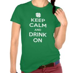 Funny St. Patrick's Day Keep Calm and Drink On T Shirt #shirt #t #shirt #funny #shirt #this #girl #t #shirt #funny #st #patricks #day #shirt #funny #st #paddys #shirt #funny #st #pattys #day #shirt #keep #calm #shirt #keep #calm #st #patricks #day #cute #this #girl #shirt #cool #shirt #for #her #american #apparel #shirt #dont #stop #believin #st #patricks #day #gift #st #pattys #day #st #paddys #day