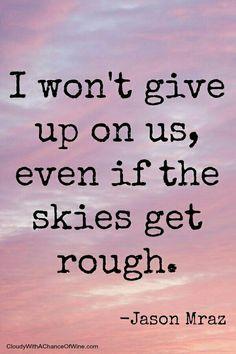 I Won't Give Up ~ Jason Mraz