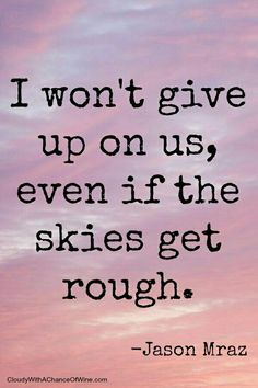 I Won't Give Up ~ Jason Mraz