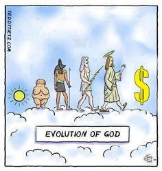 Evolution of God. Would be funny if it wasn't so tragically true.