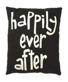 Take a look at this Happily Ever After Pillow by Collins on #zulily today! $11.99, regular 18.00. Great for a wedding.