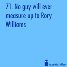 Rory was one of those entirely unexpected amazing characters. Talk about an underdog. He's like the anti-Jack Harkness, but still AWESOME.