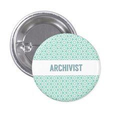 Archivist button, on aqua pinback button