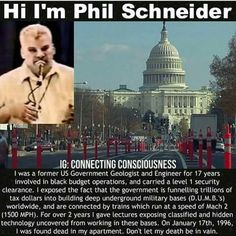 We must get Phil Schneider's word out. 🗯 Exotic technology is being suppressed from the public. 🗯 Your government is lying to you. 🗯 Bigger things are going on. 🗯 Humans are meant to be free. Weird Facts, Fun Facts, Alien Facts, Conspericy Theories, History Facts, Illuminati, Things To Know, Consciousness, Ancient Aliens