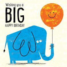 Wishing you a big happy birthday