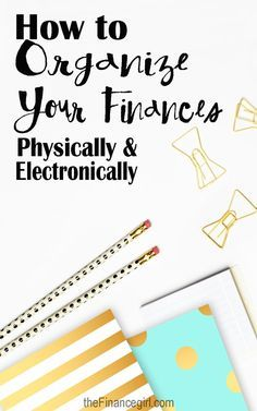 How to organize your finances physically and electronically | Financegirl