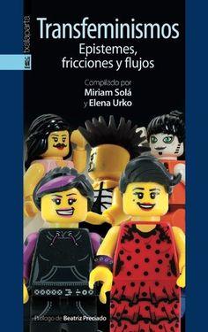 Transfeminismos. Epistemes, Fricciones Y Flujos (Gebara) ... https://www.amazon.es/dp/8415313667/ref=cm_sw_r_pi_dp_YmSoxb75TFXES