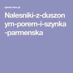 Nalesniki-z-duszonym-porem-i-szynka-parmenska
