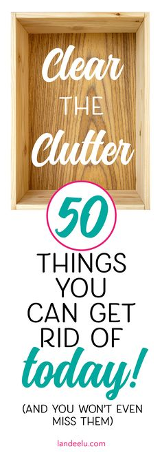 Declutter your life and start to breathe again! Here are 50 things you can get rid of TODAY to start down that road to freedom from things!