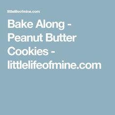 Bake Along - Peanut Butter Cookies - littlelifeofmine.com