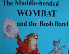 The Muddle-headed Wombat and the Bush Band - Children's Illustrated reading Story Book